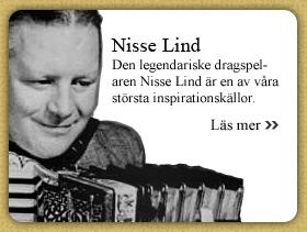 Den legendariske dragspelaren Nisse Lind är en av våra största inspirationskällor.
